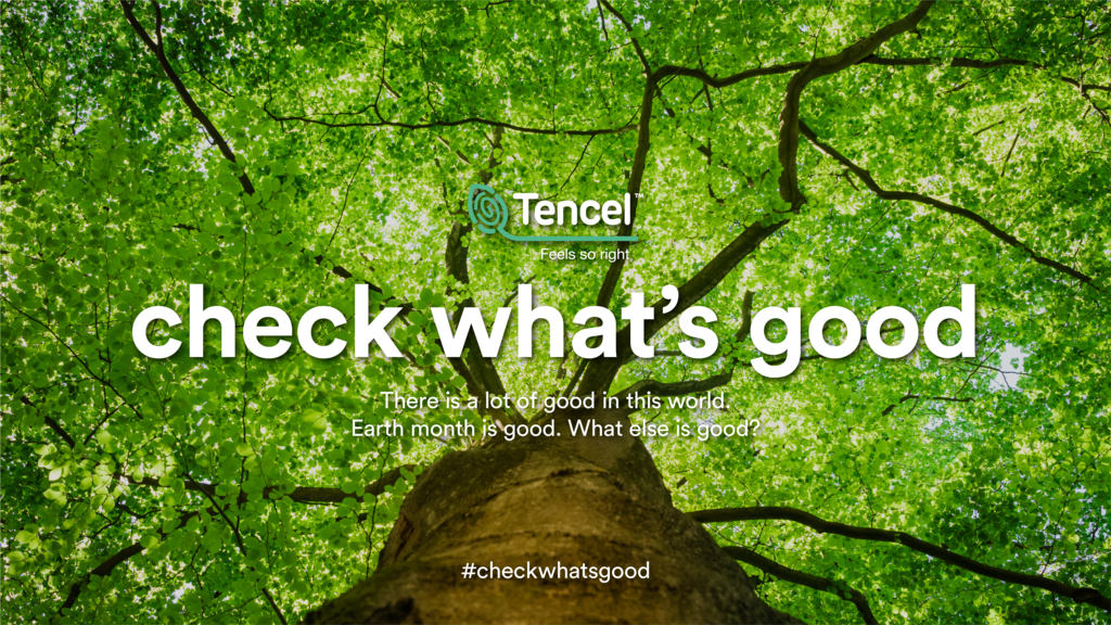 After a year that brought sudden change to the world, Lenzing's TENCEL™ brand will rollout a new action-oriented social media campaign, #checkwhatsgood.