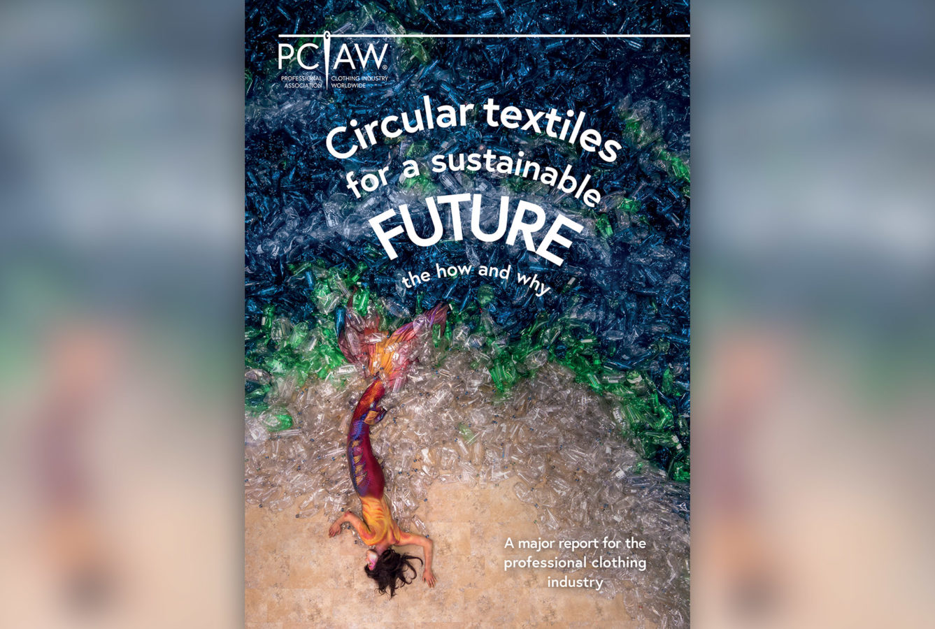 The PCIAW® is launching the first of its kind report, 'Circular Textiles for a Sustainable Future,' in an exclusive free webinar on Tuesday 15th June 2021 at 14.00 BST.